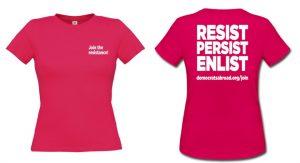 "pink t-shirt front: ""join the resistance"" back: ""Resist, Persist, Enlist!"""